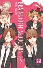 Brainstorm Séduction T05 ebook by Setona Mizushiro, Setona Mizushiro