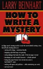 How to Write a Mystery ebook by Larry Beinhart