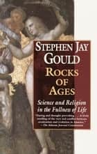 Rocks of Ages ebook by Stephen Jay Gould