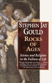 Rocks of Ages - Science and Religion in the Fullness of Life ebook by Stephen Jay Gould