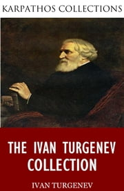 The Ivan Turgenev Collection ebook by Ivan Turgenev
