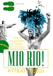 Mio Rio! ebook by Attilio Caselli