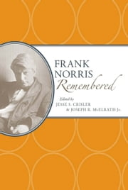 Frank Norris Remembered ebook by Jesse S. Crisler,Joseph R. McElrath