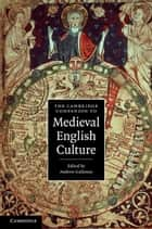 The Cambridge Companion to Medieval English Culture ebook by Andrew Galloway