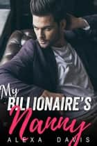 My Billionaire's Nanny - My Billionaire Romance Series, #14 ebook by