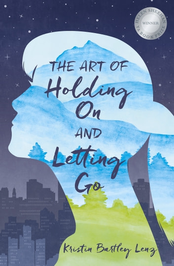 Art of Holding On and Letting Go ebook by Kristin Lenz