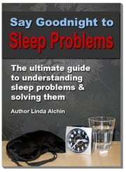 Say Goodnight to Sleep Problems ebook by Linda Alchin