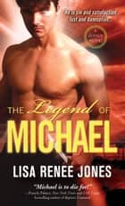 The Legend of Michael - Sin and Satisfaction ebook by Lisa Renee Jones