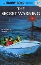 Hardy Boys 17: The Secret Warning ebook by