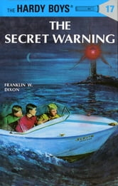 Hardy Boys 17: The Secret Warning ebook by Franklin W. Dixon