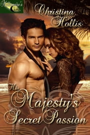His Majesty's Secret Passion ebook by Christina Hollis