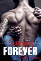 Saving Forever - Part 3 - Saving Forever, #3 ebook by Lexy Timms