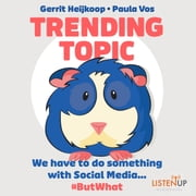 Trending Topic - We Have to do Something With Social Media #But What audiobook by Gerrit Heijkoop, Paula Vos