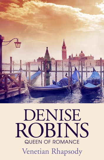 Venetian Rhapsody ebook by Denise Robins