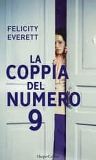 La coppia del numero 9 eBook by Felicity Everett
