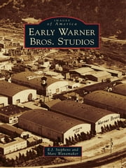 Early Warner Bros. Studios ebook by E.J. Stephens,Marc Wanamaker