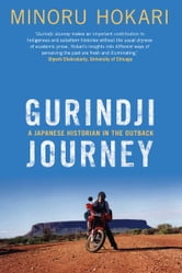 Gurindji Journey - A Japanese Historian in the Outback ebook by Minoru Hokari