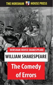 The Comedy of Errors - A Comedy ebook by William Shakespeare