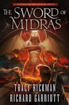 The Sword of Midras - A Shroud of the Avatar Novel ebook by Tracy Hickman, Richard Garriott
