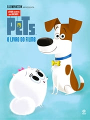 Pets - A vida secreta dos bichos: O livro do filme ebook by David Lewman