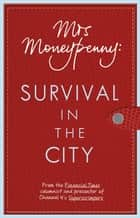 Mrs Moneypenny: Survival in the City ebook by Mrs Moneypenny