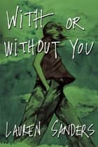 With or Without You ebook by Lauren Sanders