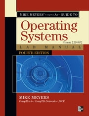 Mike Meyers' CompTIA A+ Guide to 802 Managing and Troubleshooting PCs Lab Manual, Fourth Edition (Exam 220-802) ebook by Michael Meyers