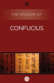 The Wisdom of Confucius ebook by Philosophical Library