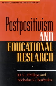 Postpositivism and Educational Research ebook by Nicholas C. Burbules,D. C. Phillips