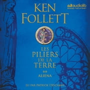 Les Piliers de la terre 2 - Aliena audiobook by Ken Follett