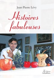 Histoires fabuleuses ebook by Jean-Pierre Lévy