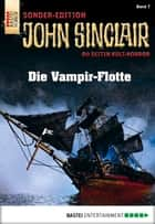 John Sinclair Sonder-Edition - Folge 007 - Die Vampir-Flotte ebook by Jason Dark