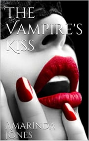 The Vampire's Kiss ebook by Amarinda Jones