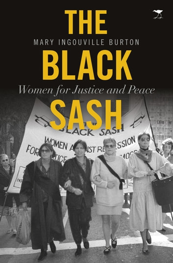 The Black Sash - Women for Justice and Peace ebook by Mary Burton