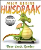 Mijn Kleine Huisdraak: Special Bilingual Edition (English and Dutch) ebook by Scott Gordon