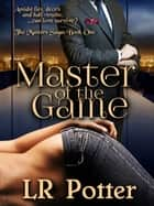 Master of the Game ebook by LR Potter