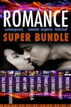 Romance Super Bundle ebook by Dale Mayer,Donna Marie Rogers,Edie Ramer