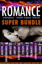 Romance Super Bundle - Contemporary, Romantic Suspense & Historical ebook by Dale Mayer, Donna Marie Rogers, Edie Ramer