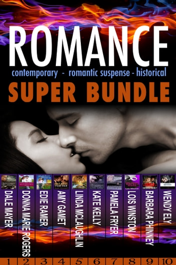 Romance Super Bundle - Contemporary, Romantic Suspense & Historical ebook by Dale Mayer,Donna Marie Rogers,Edie Ramer