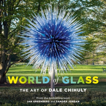 World of Glass - The Art of Dale Chihuly ebook by Jan Greenberg,Sandra Jordan
