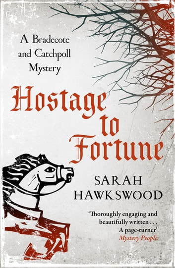 Hostage to Fortune - The gripping mediaeval mystery series ebook by Sarah Hawkswood