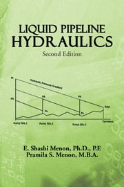 LIQUID PIPELINE HYDRAULICS - Second Edition ebook by E. Shashi Menon & Pramila S. Menon