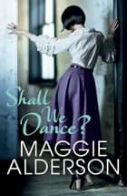 Shall We Dance? ebook by Maggie Alderson