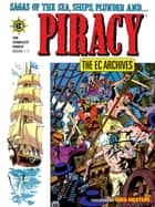 The EC Archives: Piracy ebook by Carl Wessler, Al Feldstein