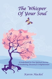 The Whisper Of Your Soul ebook by Karen Hackel