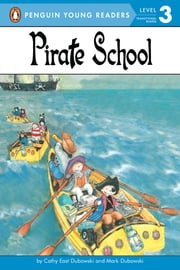 Pirate School ebook by Cathy East Dubowski,Mark Dubowski,Mark Dubowski,Cathy East Dubowski,Karl Jones
