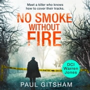 No Smoke Without Fire (DCI Warren Jones, Book 2) audiobook by Paul Gitsham