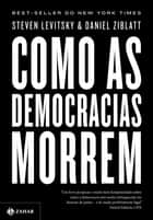Como as democracias morrem eBook by Steven Levitsky, Daniel Ziblatt, Renato Aguiar,...