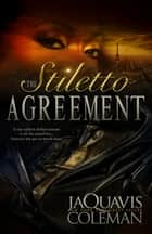 The Stiletto Agreement ebook by JaQuavis Coleman