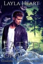 Fated Dragon ebook by